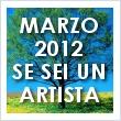 marzo 2012 opportunità per artisti